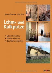Fromme, Herz: Lehm und Kalkputze